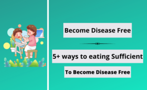 Eating-Sufficient-To-Become-Disease-Free